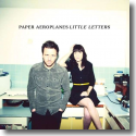 Cover:  Paper Aeroplanes - Little Letters