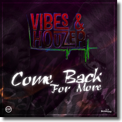 Cover: Vibes & Houzer - Come Back For More