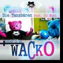 Cover:  Die Tanzbären feat. DJ Matt - Wacko (DütDüt)