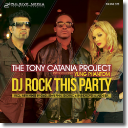 Cover: The Tony Catania Project & Yung Phantom - DJ Rock This Party