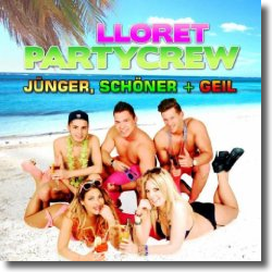 Cover: Lloret Partycrew - Jünger, schöner + geil