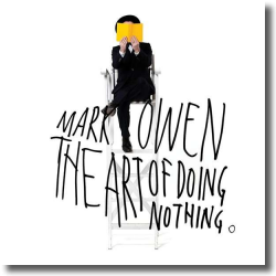 Cover: Mark Owen - The Art Of Doing Nothing