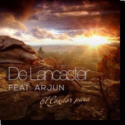 Cover: De Lancaster feat. Arjun - El Condor Pasa