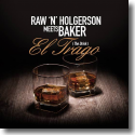 Cover:  Raw 'N' Holgerson meets Baker - El Trago (The Drink)