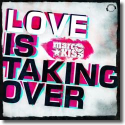 Cover: Marc Kiss - Love Is Taking Over