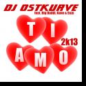 Cover:  DJ Ostkurve feat. Big Daddi, Kane & Enzo - Ti Amo 2k13