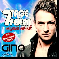 Cover: Gino - 7 Tage feiern (schallali olé olá)