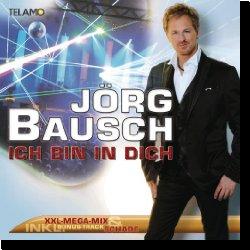 Cover: Jörg Bausch - Ich bin in Dich - XXL-Mega-Mix