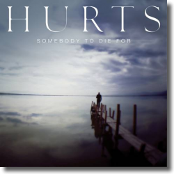 Cover: Hurts - Somebody To Die For