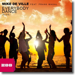Cover: Mike De Ville feat. Frank Magal - Everybody Dance (Aide)
