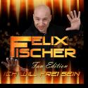 Cover:  Felix Fischer - Ich will frei sein