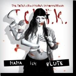 Cover: The Toten Crackhuren Im Kofferraum (TCHIK) - Mama ich blute