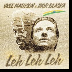 Cover: Vkee Madison & Igor Blaska - Leh Leh Leh