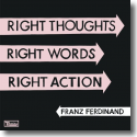 Cover: Franz Ferdinand - Right Thoughts, Right Words, Right Action