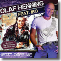 Cover: Olaf Henning feat. Ibo - Jetzt oder nie