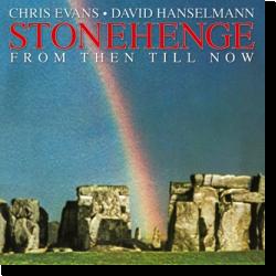 Cover: Chris Evans / David Hanselmann - Stonehenge (From Then Till Now)