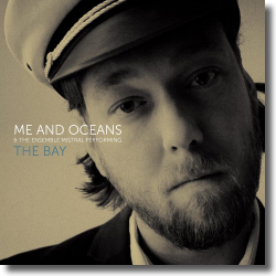 Cover: Me And Oceans - The Bay