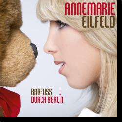 Cover: Annemarie Eilfeld - Barfuß durch Berlin