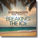 Cover:  Bodybangers feat. Tony T. - Breaking The Ice