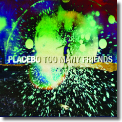 Cover: Placebo - Too Many Friends