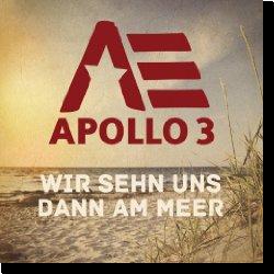 Cover: Apollo 3 - Wir sehn uns dann am Meer