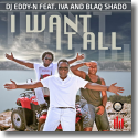 Cover:  DJ Eddy-N feat. Iva & Blaq Shado - I Want It All