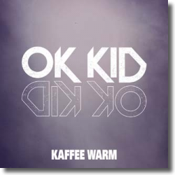 Cover: OK KID - Kaffee warm