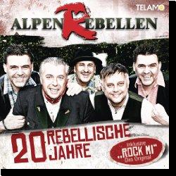 Cover: AlpenRebellen - 20 rebellische Jahre