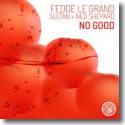 Cover: Fedde Le Grand & Sultan + Ned Shepard - No Good