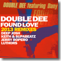 Cover: Double Dee - Found Love (2013 Remixes)