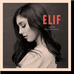 Cover: Elif - Unter meiner Haut