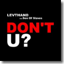 Cover: Levthand feat. Son Of Slaves - Don't U?