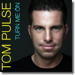 Cover: Tom Pulse - Turn Me On