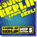 Sound of Berlin Deep Edition Vol. 5