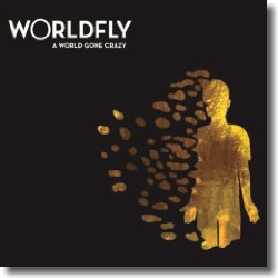 Cover: Worldfly - A World Gone Crazy