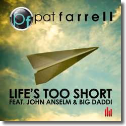 Cover: Pat Farrell feat. John Anselm & Big Daddi - Life's Too Short
