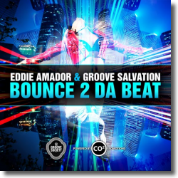 Cover: Eddie Amador & Groove Salvation - Bounce 2 Da Beat Bounce