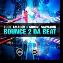 Cover:  Eddie Amador & Groove Salvation - Bounce 2 Da Beat Bounce