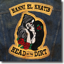 Cover: Hanni El Khatib - Head In The Dirt