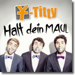 Cover: Y-Titty - Halt dein Maul
