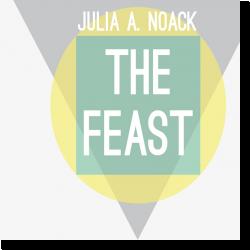 Cover: Julia A. Noack - The Feast