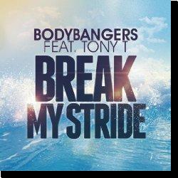 Cover: Bodybangers feat. Tony T. - Break My Stride