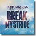 Cover:  Bodybangers feat. Tony T. - Break My Stride