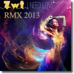 Cover: Zwt - I Need Love (Remix 2013)