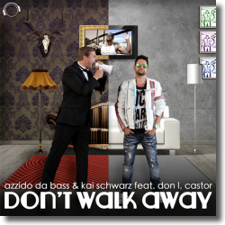 Cover: Azzido da Bass & Kai Schwarz feat. Don L. Castor - Don't Walk Away
