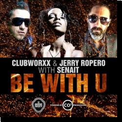 Cover: Clubworxx & Jerry Ropero feat. Senait - B With U