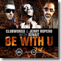 Cover:  Clubworxx & Jerry Ropero feat. Senait - B With U