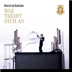 Cover: Heinrich von Handzahm - Was treibt dich an