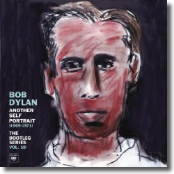 Cover: Bob Dylan - The Bootleg Series Vol. 10 - Another Self Portrait (1969-1971)