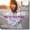 Cover: Carly Rae Jepsen - Part Of Your World